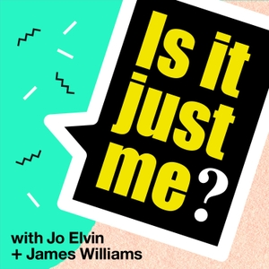 Is It Just Me? by Jo Elvin & James Williams