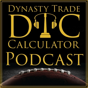 Dynasty Trade Calculator Podcast by Dynasty Trade Calculator