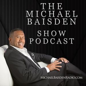 Michael Baisden Show Podcast by Michael Baisden