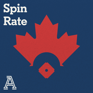 Spin Rate: A show about the Toronto Blue Jays by The Athletic