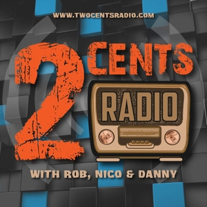 Two Cents Radio by Rob, Nico & Nick