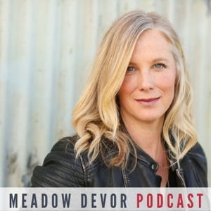 Meadow DeVor Podcast by Meadow DeVor