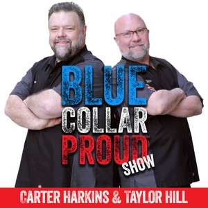 Blue Collar Proud Show by Carter Harkins & Taylor Hill