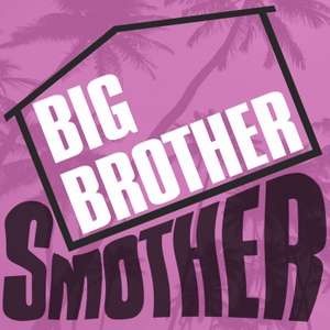 Big Brother Smother by TrashTalkTV