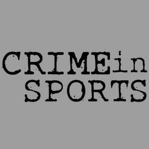 Crime in Sports Podcast