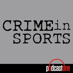 Crime in Sports by True Crime Comedy Team