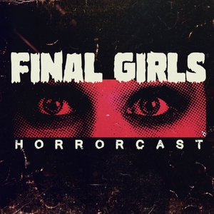 Final Girls Horrorcast by Aimee & Carly