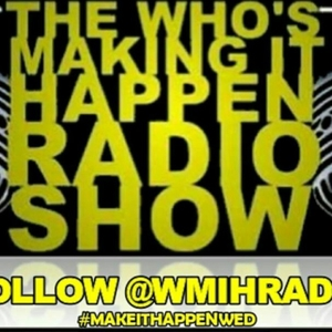 The New WMIH Radio Show by Whos Making It Happen Radio