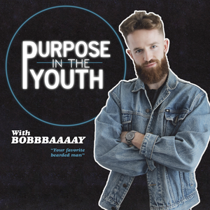 Purpose in the Youth by Bobby Hobert