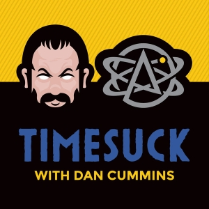 Timesuck with Dan Cummins by Dan Cummins