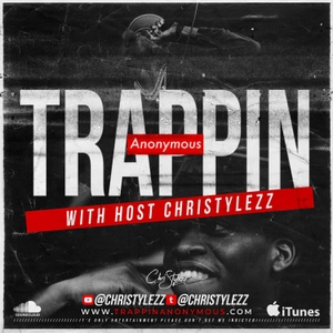 Trappin Anonymous by @ChriStylezz