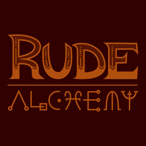 Rude Alchemy by Rude Alchemy