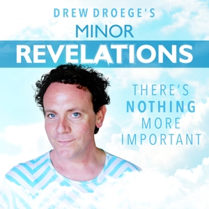 Minor Revelations with Drew Droege by Drew Droege, Feral Audio