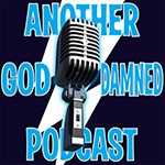Another Goddamned Podcast