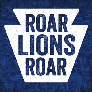 Roar Lions Radio: A Penn State Podcast by Roar Lions Radio: A Penn State Podcast