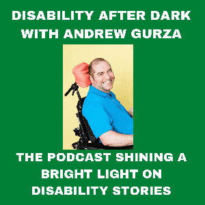 Disability After Dark by Wheels on The Ground Productions and Andrew Gurza 2016-2021