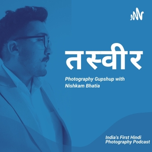 Tasveer - The Hindi Photography Podcast by Photo Basics
