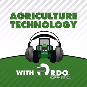 Agriculture Technology Podcast by RDO Equipment Co.