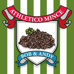 Athletico Mince by Bob Mortimer & Andy Dawson