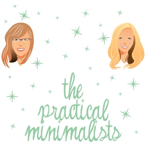 thepracticalminimalists's podcast by Heather Conkin and Eryn Jones