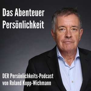 """""""Das Abenteuer Persönlichkeit"""" von Roland Kopp-Wichmann by Roland Kopp-Wichmann"""