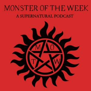 Monster Of The Week: A Supernatural Podcast by Jeremy Greer, Chris Mosher