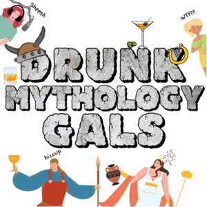 Drunk Mythology Gals