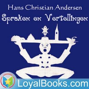 Andersens Sproken en vertellingen by Hans Christian Andersen by Loyal Books