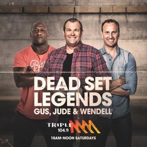 The Dead Set Legends Sydney Catch Up - Triple M Sydney - Gus, Jude & Wendell by Triple M