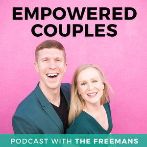 EmPowered Couples with The Freemans by Aaron & Jocelyn Freeman