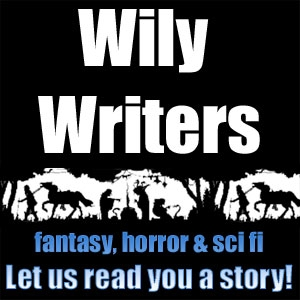 Wily Writers Speculative Fiction Audio Stories by Wily Writers