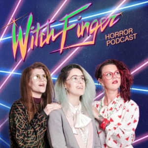 Witch Finger Horror Podcast by Witch Finger Horror Podcast