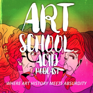 Art School Acid Podcast by Art School Acid Podcast