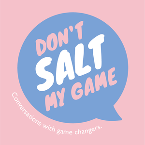 Don't Salt My Game | With Laura Thomas, PhD by Laura Thomas, PhD