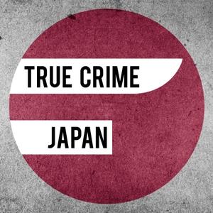 True Crime Japan Podcast by True Crime Japan Podcast
