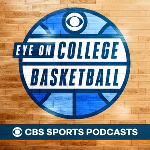 CBS Sports Eye On College Basketball Podcast by CBS Sports