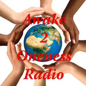 Awake 2 Oneness Radio by Awake 2 Oneness Radio
