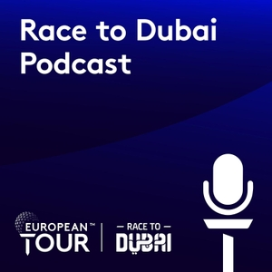 European Tour Race to Dubai Golf Podcast by IMG Media