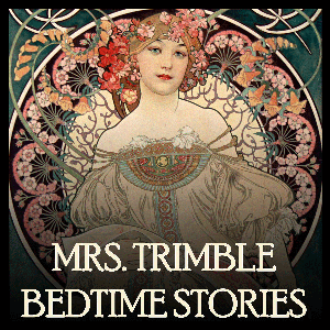 Mrs. Trimble's Tuck In - Bedtime Stories by Mrs. Trimble