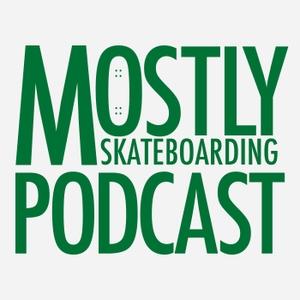 Mostly Skateboarding by Mostly Skateboarding