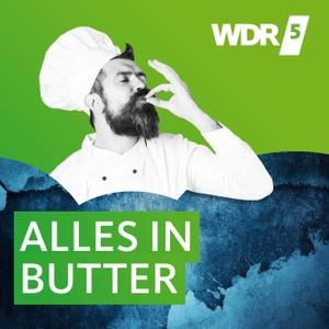 WDR 5 Alles in Butter by Westdeutscher Rundfunk