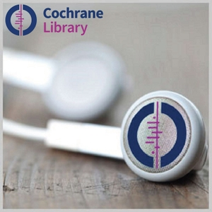 Cochrane Library Podcasts by Cochrane