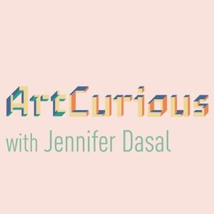 ArtCurious Podcast by Jennifer Dasal/Art Curious