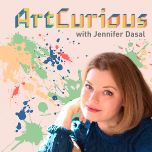 ArtCurious Podcast by Jennifer Dasal/Art Curious