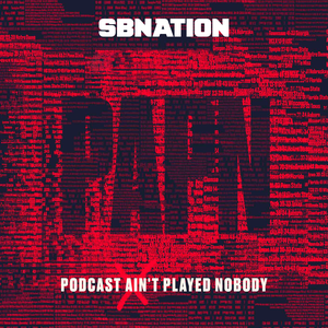 Podcast Ain't Played Nobody by SB Nation