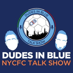Dudes in Blue | NYCFC Talk Show by Dudes in Blue | NYCFC Talk Show