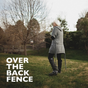 Over The Back Fence by OverTheBackFence