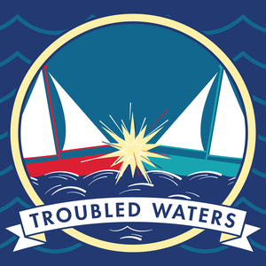 Troubled Waters by MaximumFun.org