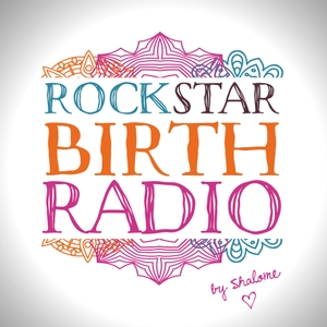 Rockstar Birth Radio by Shalome Stone - Rockstar Birth