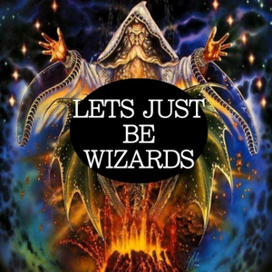 Let's Just Be Wizards by None